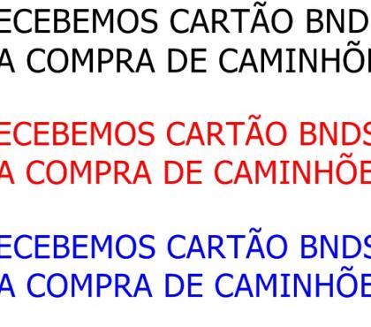 Fotos para RECEBEMOS CARTÃO BNDS NA COMPRA DE CAMINHÕES