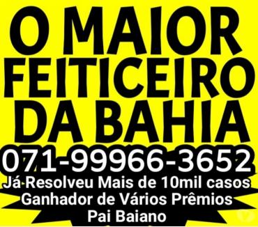 Fotos para O FAMOSO PAI DE SANTO DA BAHIA COM MUITO AXÉ (071)99966-3652