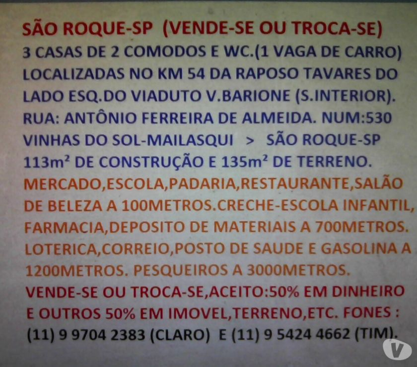 Fotos para 3 CASAS DE 2 COMODOS.SÃO ROQUE-SP.(VDOTROCO).R$130,000,00